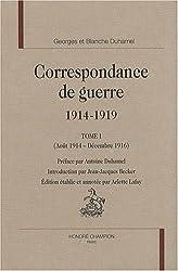 Correspondance de guerre 1914-1919 : Tome 1 (Août 1914 - Décembre 1916)