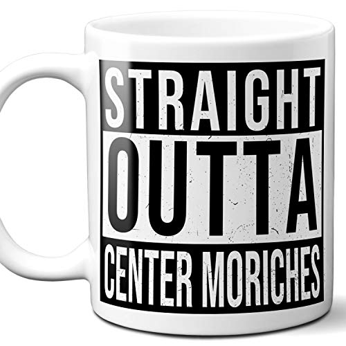 Straight Outta Center Moriches Souvenir Gift Mug. I Love City Town USA Lover Coffee Unique Tea Cup Men Women Birthday Mothers Day Fathers Day Christmas. 11 ()