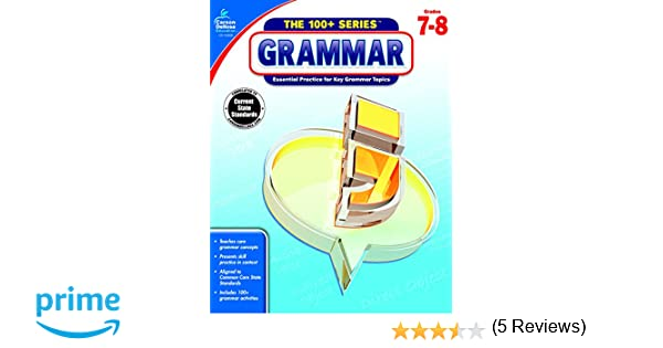Amazon.com: Grammar, Grades 7 - 8 (The 100+ Series ...