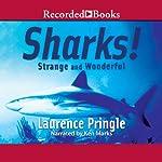 Sharks! Strange and Wonderful | Laurence Pringle