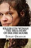 Killer Con Woman : The True Story of Dee Dee Moore
