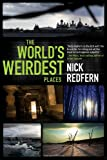 The World's Weirdest Places, Nick Redfern, 1601632371