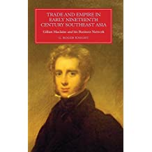 Trade and Empire in Early Nineteenth-Century Southeast Asia: Gillian Maclaine and his Business Network