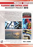 PRINCE2 2009 Planning and Control Using Microsoft Project 2010, Paul E. Harris, 1921059370