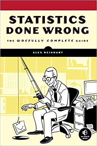 Amazon com: Statistics Done Wrong: The Woefully Complete