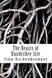The Beasts of Dunderbee Isle, Tina Aschenbrenner, 1492793442