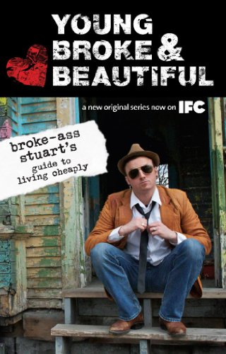 Young, Broke, and Beautiful: Broke-Ass Stuart's Guide to Living Cheaply (Press Footer compare prices)