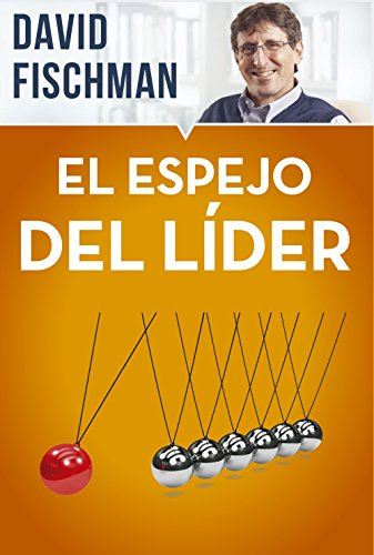 Amazon.com: El espejo del líder (Spanish Edition) eBook: David Fischman: Kindle Store