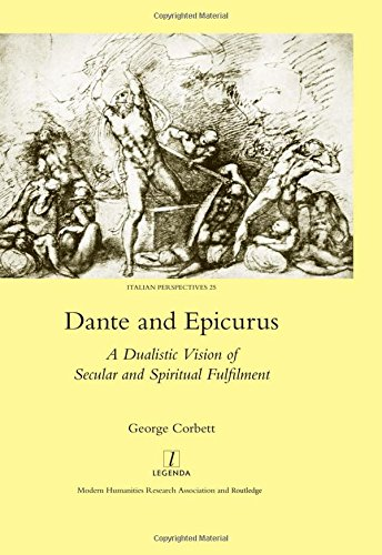 Dante and Epicurus: A Dualistic Vision of Secular and Spiritual Fulfilment (Italian Perspectives) by Routledge
