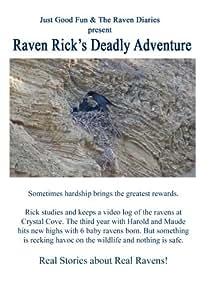 Raven Rick?s Deadly Adventure