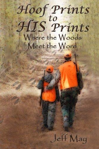 Hoof Prints to HIS Prints: Where the Woods Meet the Word