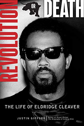 Book Cover: Revolution or Death: The Life of Eldridge Cleaver