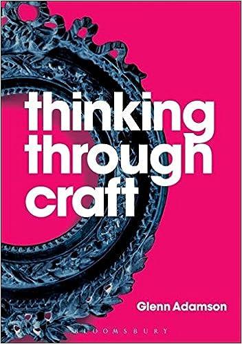 Thinking Through Craft por Glenn Adamson epub