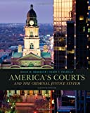 America's Courts and the Criminal Justice System, Neubauer, David W. and Fradella, Henry F., 1285061942