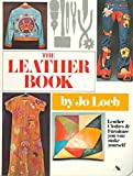img - for The Leather Book: Leather Clothes and Furniture You Can Make Yourself book / textbook / text book