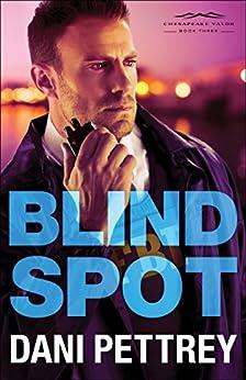 Blind Spot (Chesapeake Valor Book #3) by [Pettrey, Dani]