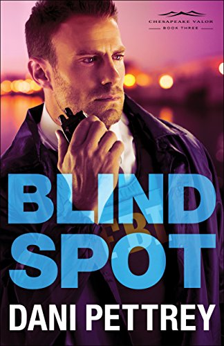 Blind Spot (Chesapeake Valor Book #3) by [Pettrey, Dani]