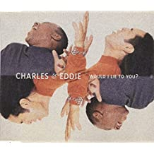 Charles & Eddie - Would I Lie To You? - Capitol Records - CDCL 673, Capitol Records - 880291 2, Capitol Records - 7243 8 80291 2 4