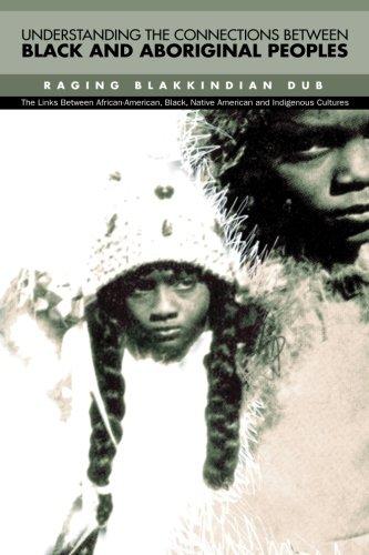 Understanding The Connections Between Black & Aboriginal Peoples: he