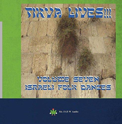 Israeli Dancing Folk - Tikva Lives!!! Volume Seven Israeli Folk Dances