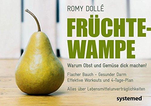 Früchtewampe - Warum Obst und Gemüse dick machen können