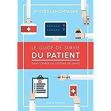 Le Guide de survie du patient – Dans l'enfer du système de santé (French Edition)