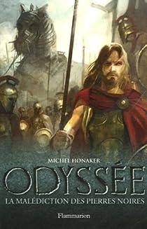 Odyssée, Tome 1 : La malédiction des Pierres Noires par Honaker
