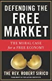 img - for Defending the Free Market: The Moral Case for a Free Economy (NONE) book / textbook / text book