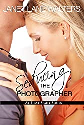 Seducing the Photographer (At First Sight Book 2)