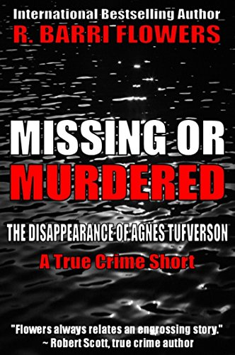 Missing or Murdered: The Disappearance of Agnes Tufverson (A True Crime Short) by