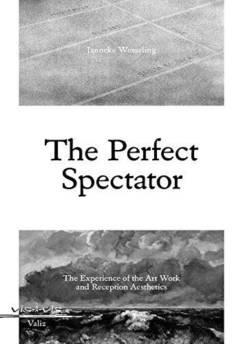 The Perfect Spectator: The Experience of the Art Work and Reception Aesthetics
