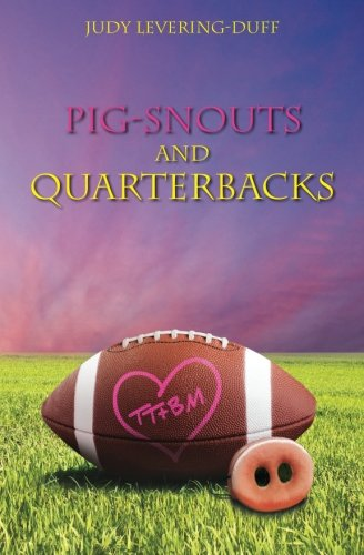 Pig Snouts and Quarterbacks (A How Quarterback Be To)