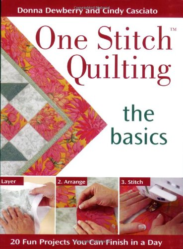 - One Stitch Quilting - The Basics: 20 Fun Projects You Can Finish in a Day