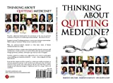 img - for Thinking About Quitting Medicine book / textbook / text book