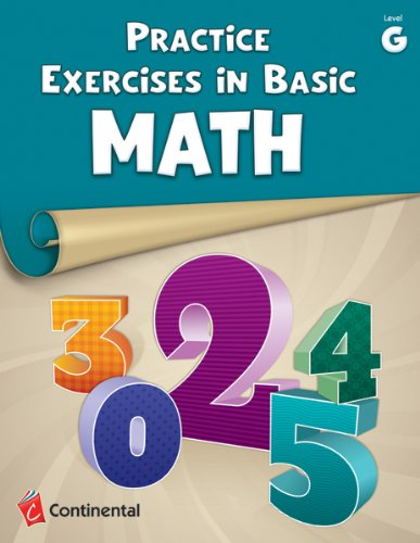 Practice Exercises in Basic Math: Level G (Grade 7): Continental ...