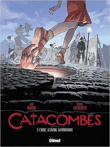 Amazon Fr Catacombes Tome 02 L Ogre Le Zazou La
