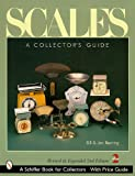 SCALES: A COLLECTOR'S GUIDE. Revised & Expanded 2nd Edition - 2004 Price Guide