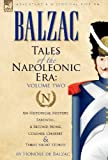 Tales of the Napoleonic Era: 2-An Historical Mystery, Farewell, a Second Home, Colonel Chabert and Three Short Stories by Honore De Balzac (2010-04-29)