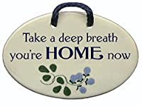 Take a deep breath you're home now. Ceramic wall plaques and art signs are great house warming gifts handmade by Mountain Meadows Pottery in the USA.