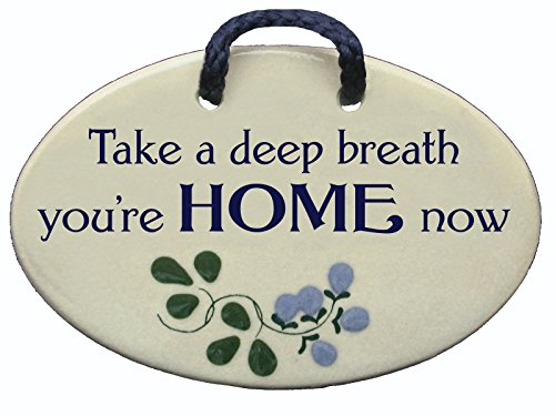 Take a deep breath, you're home now. Ceramic wall plaques handmade in the USA for over 30 years.