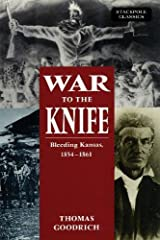 War to the Knife: Bleeding Kansas, 1854-1861 (Stackpole Classics)