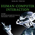 Human-Computer Interaction: The Fundamentals Made Easy! |  Solis Tech