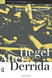 Hegel after Derrida, , 0415171059