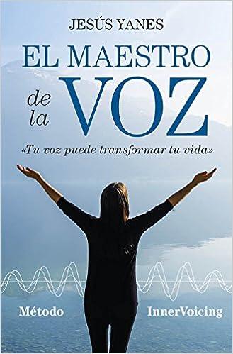 Maestro de la voz, El (Desarrollo personal): Amazon.es: Jesús Yanes: Libros