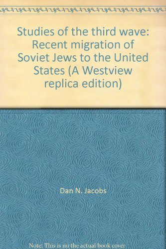 Studies Of The Third Wave: Recent Soviet Jewish Immigration To The United States (Replica)
