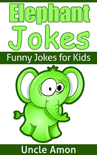Elephant Jokes for Kids: Funny Elephant Joke Book for Kids (Funny Jokes for Kids) by [Amon, Uncle]
