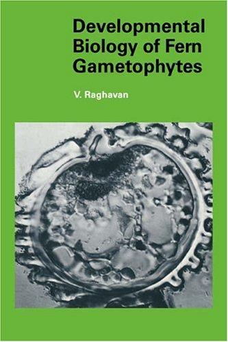 Developmental Biology of Fern Gametophytes (Developmental and Cell Biology Series)