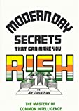 Modern Day Secrets That Can Make You Rich, Jonathan, 0533146291