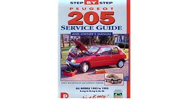 Peugeot 205 Service Guide and Owners Manual Porter manuals: Amazon.es: Lindsay Porter, Andrew MacQuillan, A. McQuillan: Libros en idiomas extranjeros