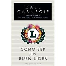 Como ser un buen lider (Spanish Edition)